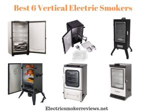 Best 6 Vertical Electric Smoker reviews