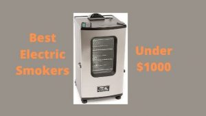 Best Electric Smokers Under $1000 - reviews