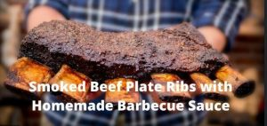 Smoked Beef Plate Ribs with Homemade Barbecue Sauce