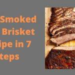 The Best Easy Smoked Beef Brisket Recipe in 7 Steps