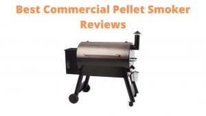Best Commercial Pellet Smoker Reviews